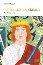 Aethelred the Unready (Penguin Monarchs): The Failed King