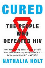 Cured:  The People Who Defeated HIV