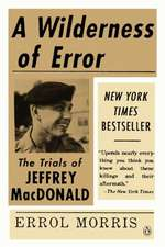 A Wilderness of Error:  The Trials of Jeffrey MacDonald