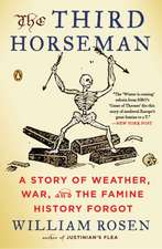 The Third Horseman: A Story of Weather, War and the Famine History Forgot