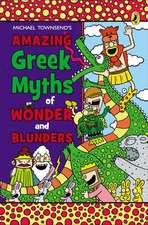 Amazing Greek Myths of Wonder and Blunders:  Welcome to the Wonderful World of Greek Mythology