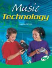 Music Technology PM Plus Non Fiction Level 26 Emerald: Technology and the Arts