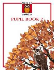 Nelson Grammar - Pupil Book 2