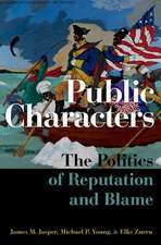 Public Characters: The Politics of Reputation and Blame