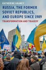 Russia, the Former Soviet Republics, and Europe Since 1989: Transformation and Tragedy