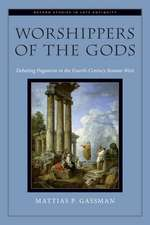 Worshippers of the Gods: Debating Paganism in the Fourth-Century Roman West