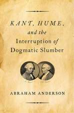 Kant, Hume, and the Interruption of Dogmatic Slumber