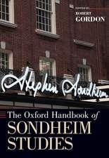 The Oxford Handbook of Sondheim Studies