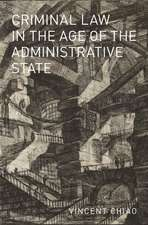 Criminal Law in the Age of the Administrative State