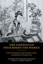 The Confucian Four Books for Women: A New Translation of the Nü Shishu and the Commentary of Wang Xiang