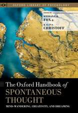 The Oxford Handbook of Spontaneous Thought: Mind-Wandering, Creativity, and Dreaming