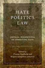 Hate, Politics, Law: Critical Perspectives on Combating Hate