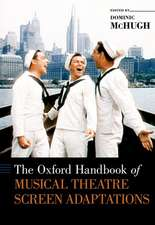 The Oxford Handbook of Musical Theatre Screen Adaptations