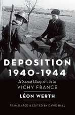 Deposition, 1940-1944: A Secret Diary of Life in Vichy France