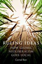 Ruling Ideas: How Global Neoliberalism Goes Local