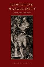Rewriting Masculinity: Gideon, Men, and Might