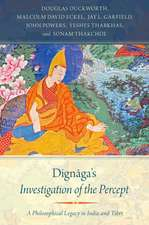 Dignāga's Investigation of the Percept: A Philosophical Legacy in India and Tibet