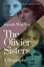 The Olivier Sisters: A Biography