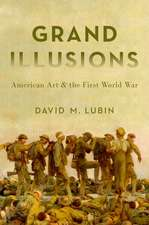 Grand Illusions: American Art and the First World War