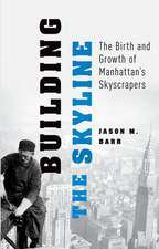 Building the Skyline: The Birth and Growth of Manhattan's Skylines