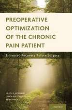 Preoperative Optimization of the Chronic Pain Patient: Enhanced Recovery Before Surgery