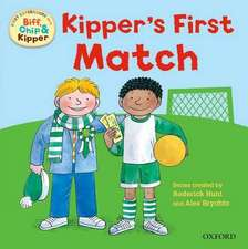 Oxford Reading Tree: Read With Biff, Chip & Kipper First Experiences Kipper's First Match