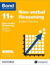 Bond 11+: Non-verbal Reasoning: Stretch Papers: 10-11+ years