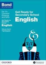 Bond 11+: English: Get Ready for Secondary School