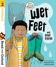 Read with Oxford: Stage 2: Biff, Chip and Kipper: Wet Feet and Other Stories