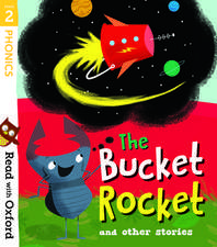 Read with Oxford: Stage 2: The Bucket Rocket and Other Stories
