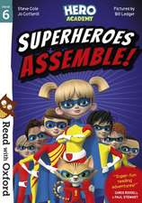 Read with Oxford: Stage 6: Hero Academy:  Superheroes Assemble!