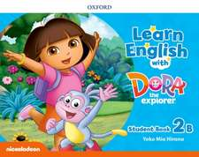 Learn English with Dora the Explorer: Level 2: Student Book B