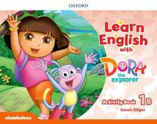 Learn English with Dora the Explorer: Level 1: Activity Book B
