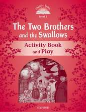 Classic Tales Second Edition: Level 2: The Two Brothers and the Swallows Activity Book and Play