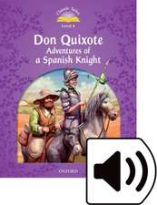 Classic Tales Second Edition: Level 4: Don Quixote: Adventures of a Spanish Knight Audio Pack