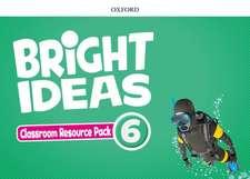 Bright Ideas: Level 6: Classroom Resource Pack: Inspire curiosity, inspire achievement.