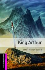 Oxford Bookworms Library: Starter Level:: King Arthur