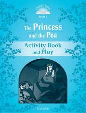 Classic Tales Second Edition: Level 1: The Princess and the Pea Activity Book & Play