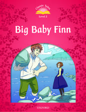 Classic Tales Second Edition: Level 2: Big Baby Finn