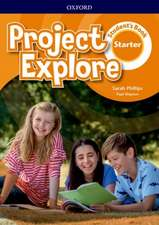 Project Explore: Starter: Student's Book
