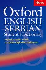 Oxford English-Serbian Student's Dictionary (englesko-srpski rečnik sa srpsko-engleskim indeksom): The dictionary that helps Serbian learners of English build their vocabulary and use it with confidence.