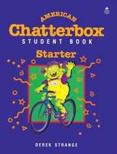 American Chatterbox Starter Level: Starter Level: Student Book
