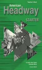 American Headway Starter:  Teacher's Book (Including Tests)