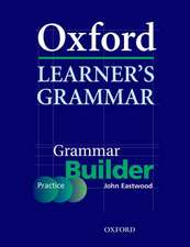 Oxford Learner's Grammar:: Grammar Builder: A self-study grammar reference and practice series including books, CD-ROM, and website resources.