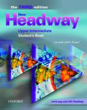 New Headway: Upper-Intermediate Third Edition: Student's Book: Six-level general English course