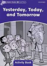 Dolphin Readers Level 4: Yesterday, Today, and Tomorrow Activity Book