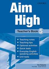 Aim High Level 5 Teacher's Book: A new secondary course which helps students become successful, independent language learners.