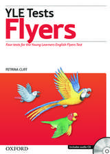 Cambridge Young Learners English Tests: Flyers: Student's Pack: Practice tests for the <em>Cambridge English: Flyers</em> Tests