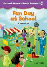 Oxford Phonics World Readers: Level 4: Fun Day at School