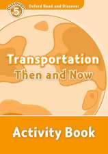 Oxford Read and Discover: Level 5: Transportation Then and Now Activity Book